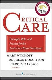 Critical Care Concepts, Role, and Practice for the Acute Care Nurse Practitioner